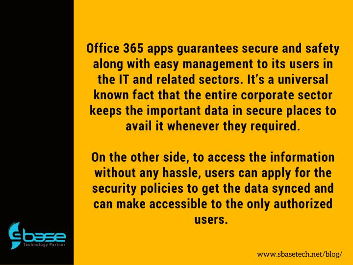 Office 365 apps guarantees secure and safety