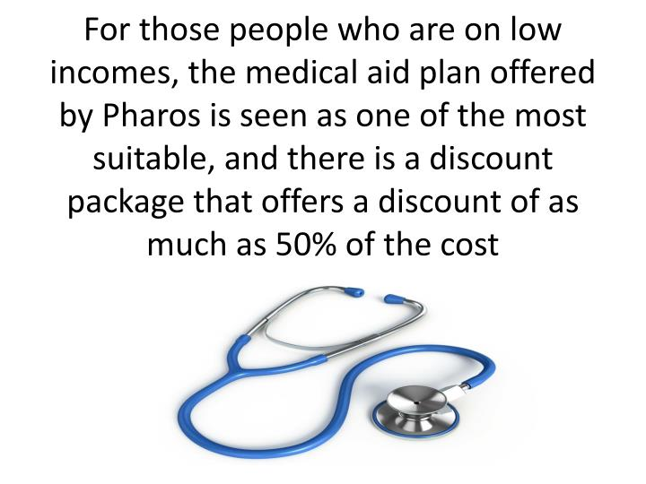 For those people who are on low incomes, the medical aid plan offered by