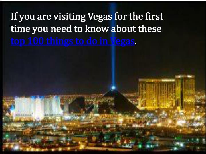 If you are visiting Vegas for the first time you need to know about these