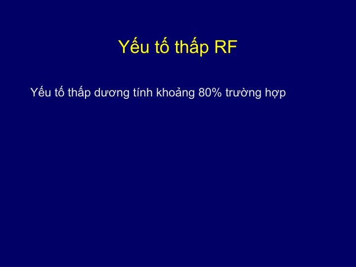 Yếu tố thấp RF
