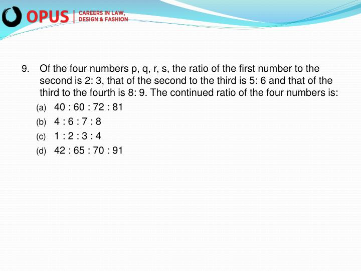 Of the four numbers p, q, r, s, the ratio of the first number to the second is 2: 3, that of the second to the third is 5: 6 and that of the third to the fourth is 8: 9. The continued ratio of the four numbers is: