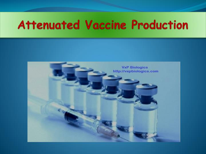 Attenuated Vaccine Production