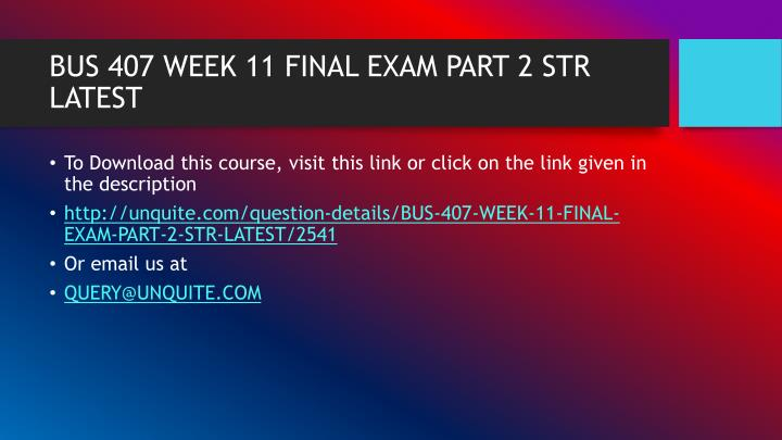 Bus 407 week 11 final exam part 2 str latest1
