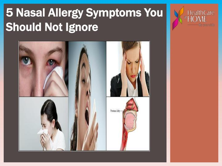 5 Nasal Allergy Symptoms You Should Not Ignore