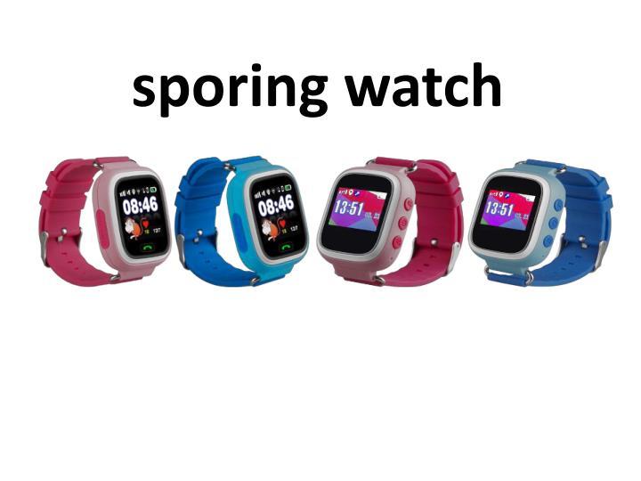 sporing watch