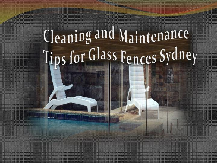 Cleaning and Maintenance Tips for Glass Fences Sydney