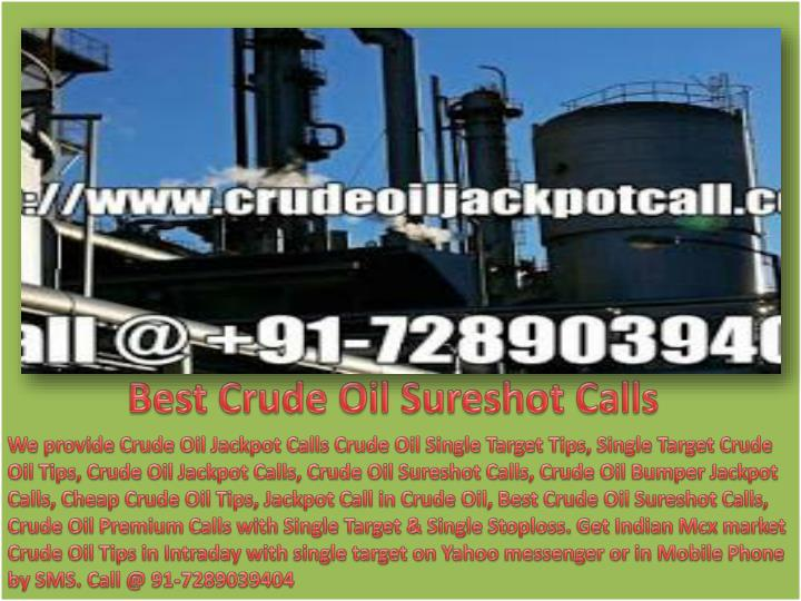 Best crude oil sureshot calls