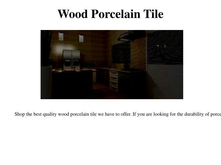 Wood Porcelain Tile