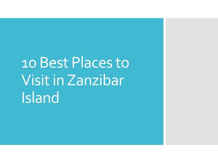 10 best places to visit in zanzibar island