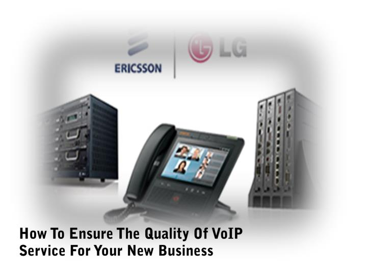 How To Ensure The Quality Of VoIP Service For Your New Business
