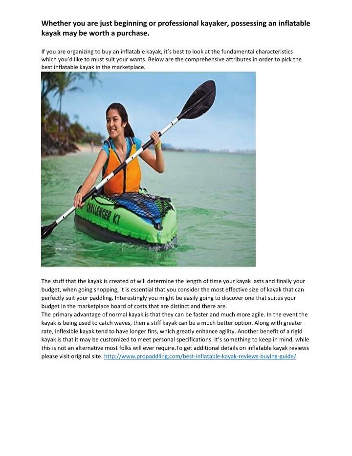 Whether you are just beginning or professional kayaker, possessing an inflatable
