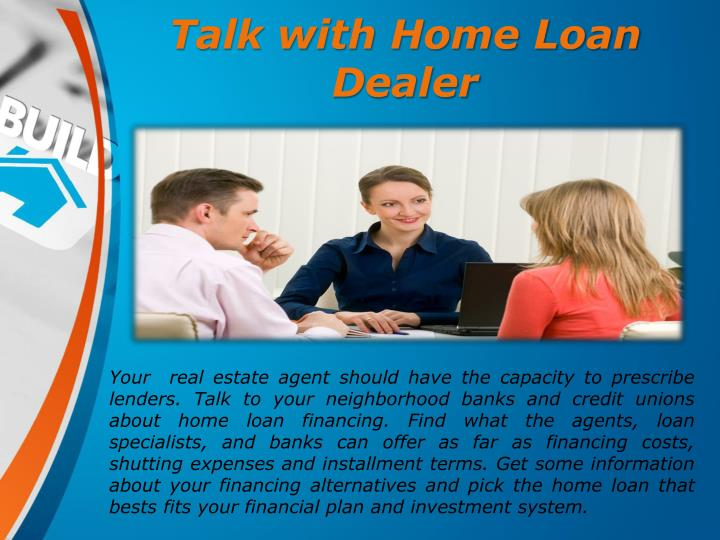 Talk with Home Loan Dealer