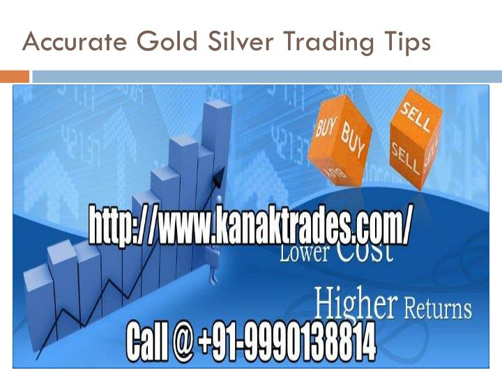 accurate gold silver trading tips