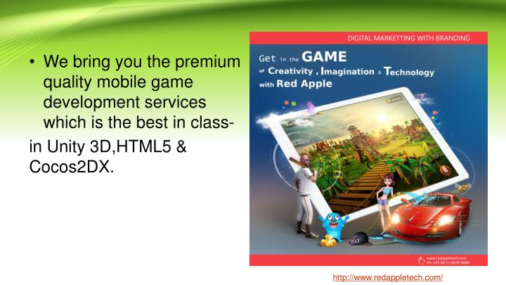 We bring you the premium quality mobile game development services  which is the best in class-