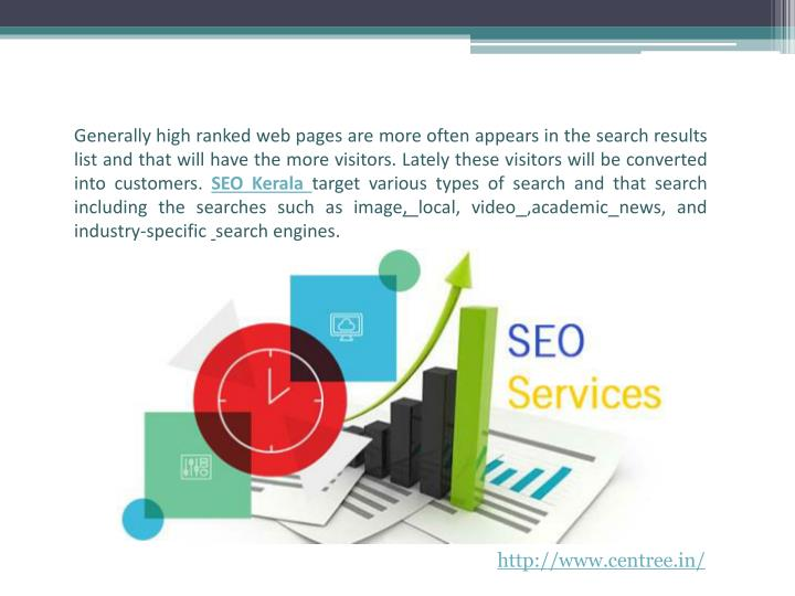 Generally high ranked web pages are more often appears in the search results list and that will have the more visitors. Lately these visitors will be converted into customers.