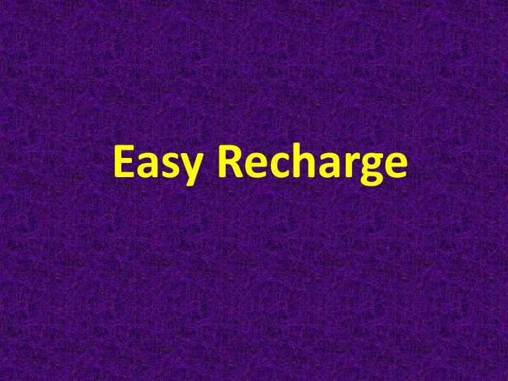 Easy Recharge