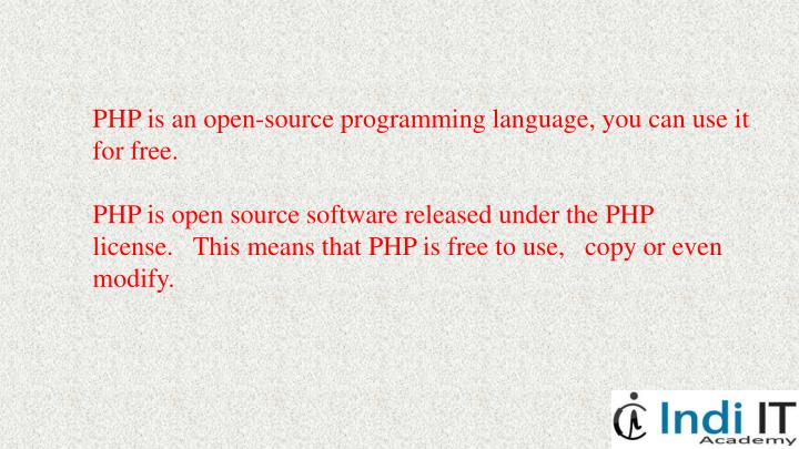 PHP is an open-source programming language, you can use it for free.