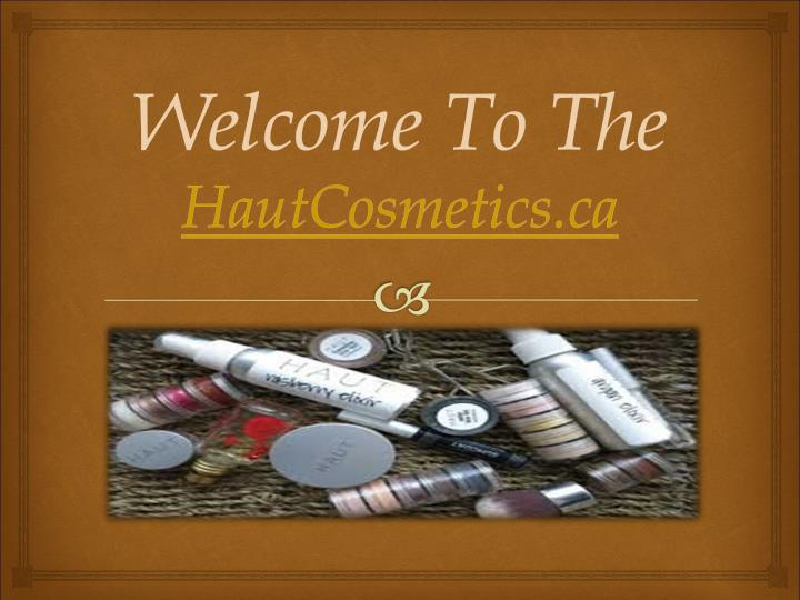welcome to the hautcosmetics ca