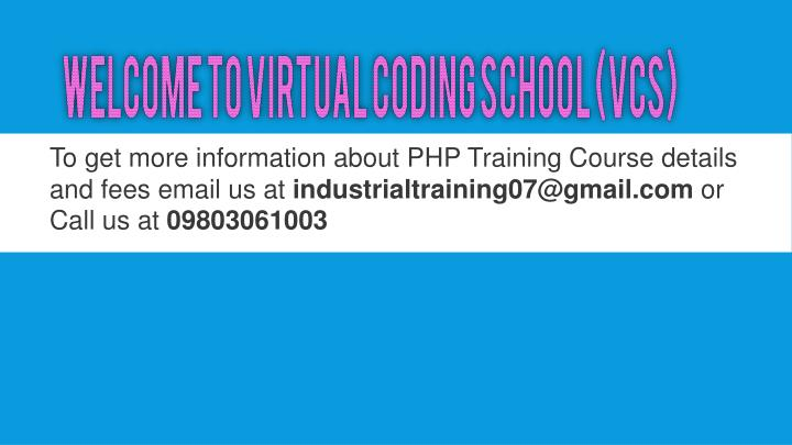 To get more information about PHP Training Course details and fees email us at