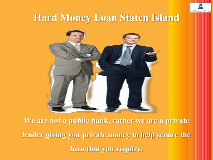 Hard money loan staten island