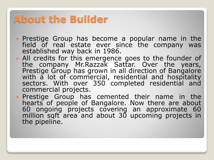 Prestige Group has become a popular name in the field of real estate ever since the company was established way back in 1986.