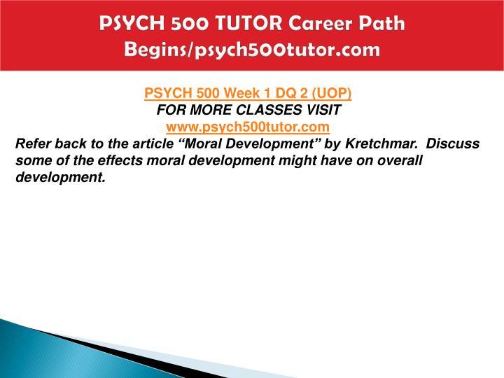 PSYCH 500 TUTOR Career Path Begins/psych500tutor.com
