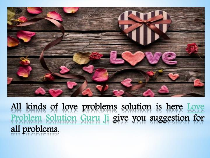 All kinds of love problems solution is here