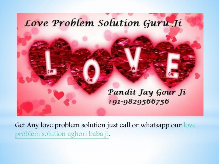 Get Any love problem solution just call or whatsapp our