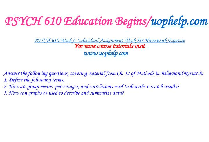 PSYCH 610 Education Begins/