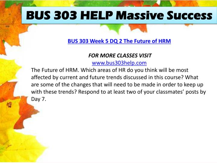 BUS 303 HELP Massive Success