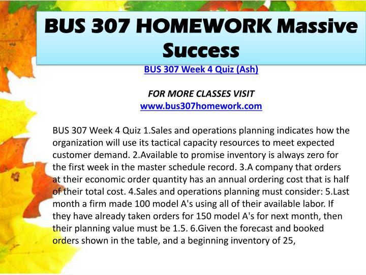 BUS 307 HOMEWORK Massive Success