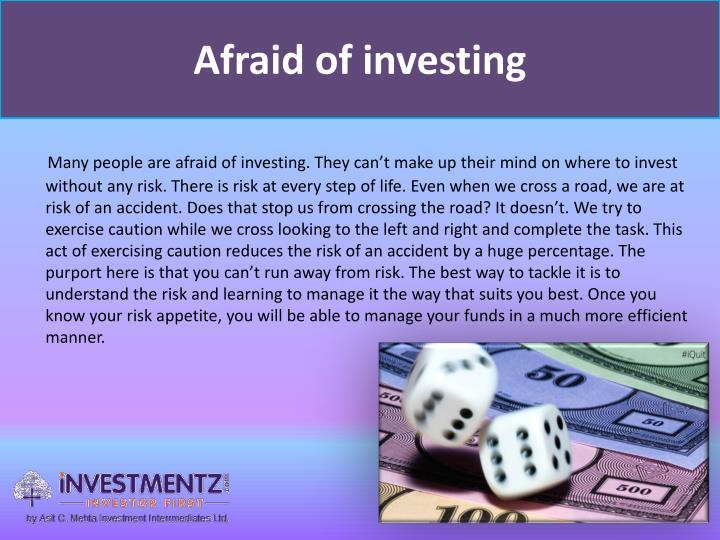 Afraid of investing
