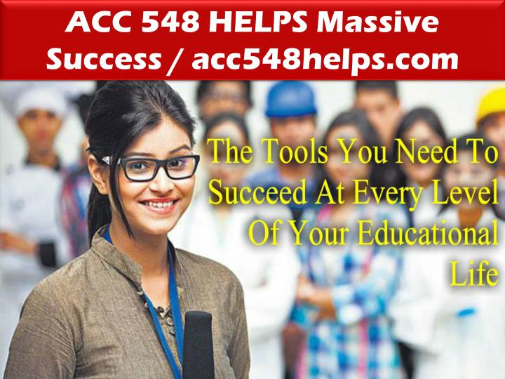ACC 548 HELPS Massive Success / acc548helps.com