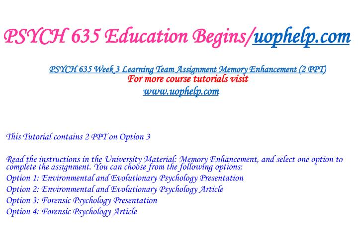 PSYCH 635 Education Begins/