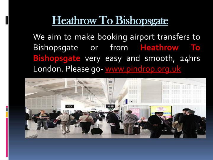Heathrow to bishopsgate