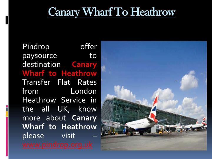 Canary wharf to heathrow