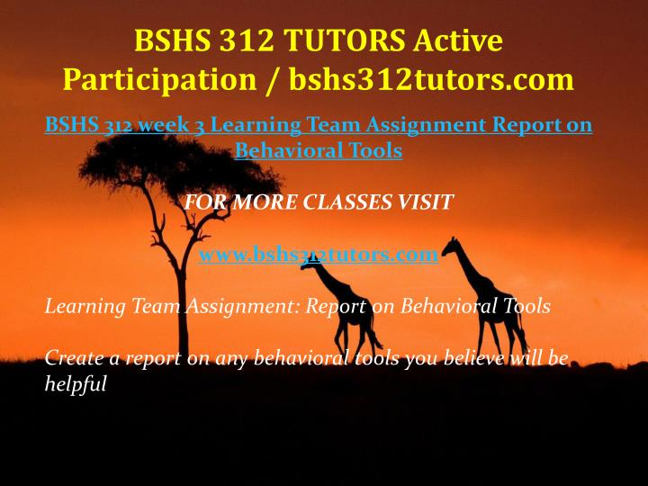 BSHS 312 TUTORS Active Participation / bshs312tutors.com