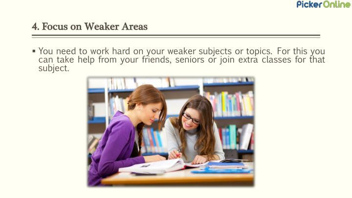 4. Focus on Weaker Areas