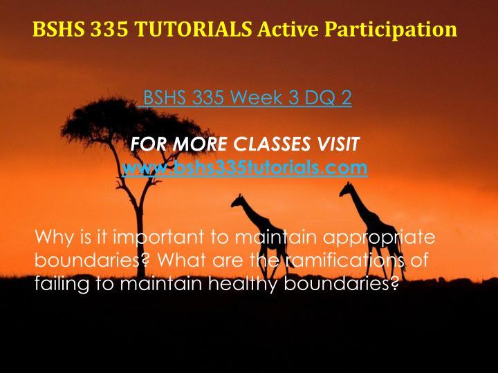 BSHS 335 TUTORIALS Active Participation