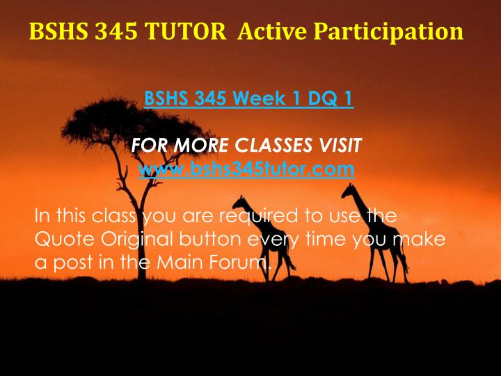 BSHS 345 TUTOR  Active Participation