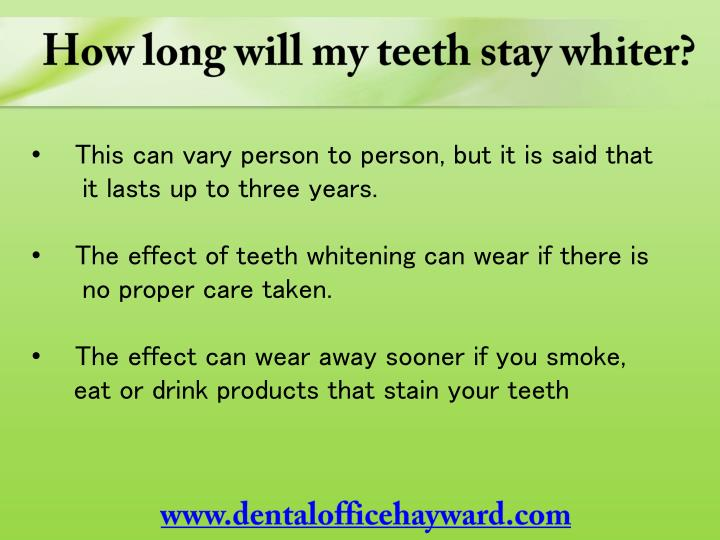 How long will my teeth stay whiter?