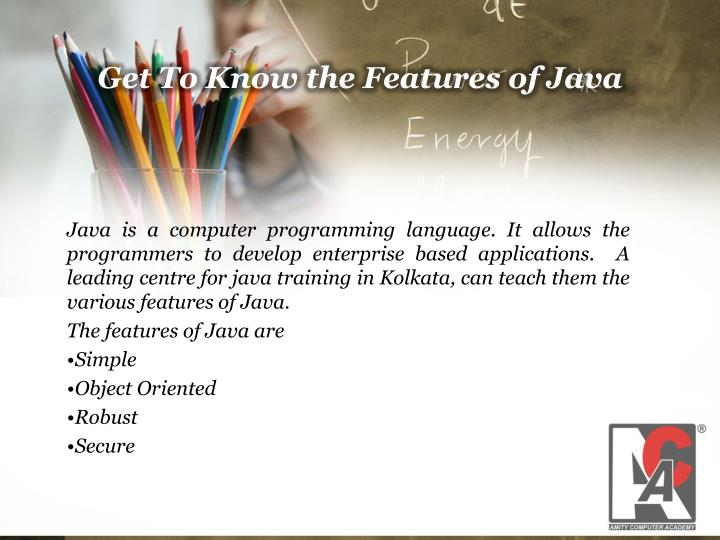 Get to know the features of java