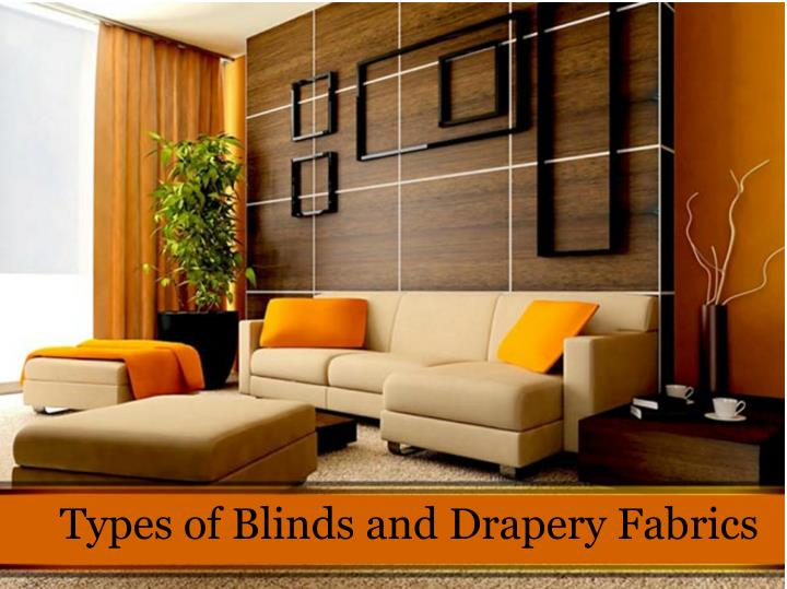 Types of Blinds and Drapery Fabrics