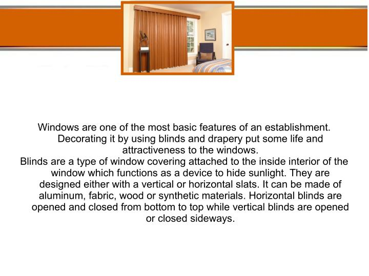 Windows are one of the most basic features of an establishment.