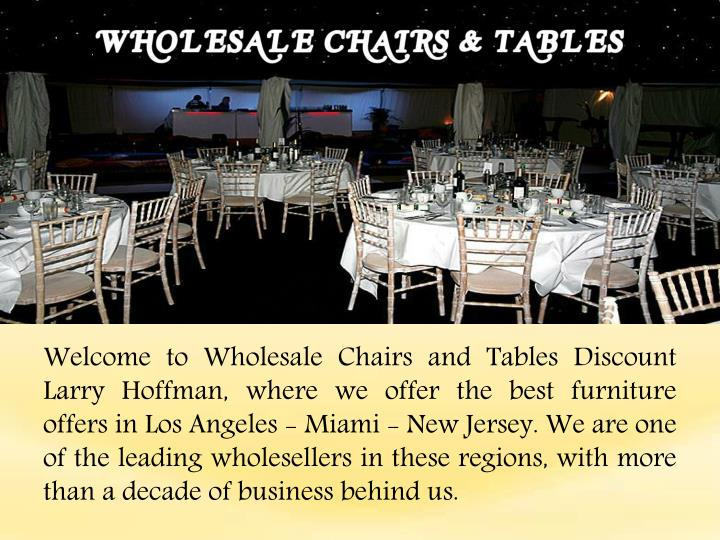 Welcome to Wholesale Chairs and Tables Discount Larry