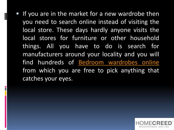If you are in the market for a new wardrobe then you need to search online instead of visiting the l...