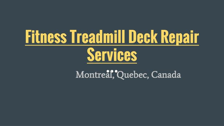 Fitness treadmill deck repair services