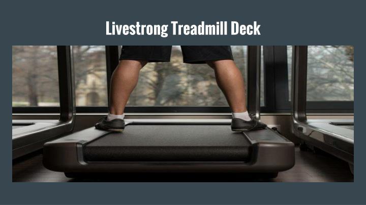 Livestrong Treadmill Deck