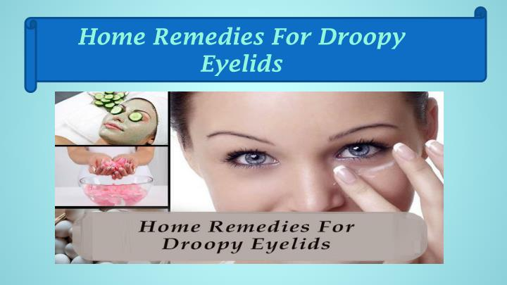 Home Remedies For Droopy Eyelids