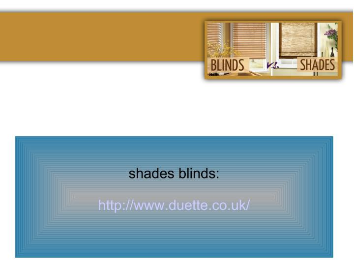shades blinds: